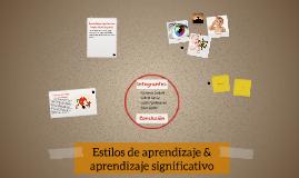 Estilos de aprendizaje & aprendizaje significativo