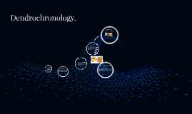 Dendrechronology.