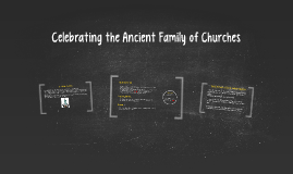 Celebrating the Ancient Family of Churches
