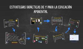 ESTRATEGIAS DIDÁCTICAS DE Y PARA LA EDUCACIÓN AMBIENTAL