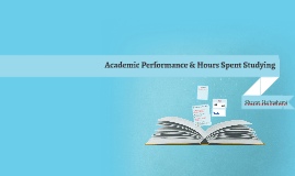 Academic Performance & Hours Spent Studying