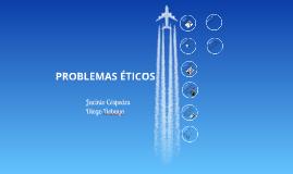 Copy of Problemas Éticos