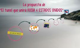 El tunel que unirá RUSIA & ESTADOS UNIDOS