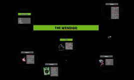 Copy of Copy of The WENDIGO