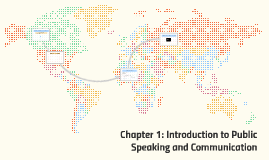 Chapter 1: Introducing the Study of Public Speaking