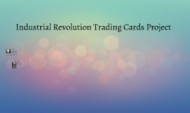 Industrial Revolution Trading Cards Project