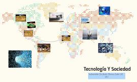 Copy of Tecnologia Y Sociedad