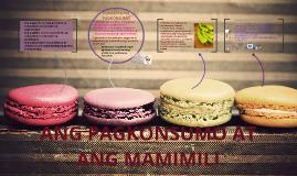 Copy of Ang pagkonsumo at ang Mamimili