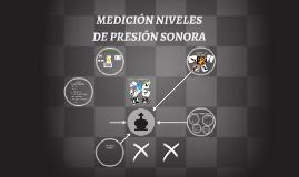 MEDICIÓN NIVELES DE PRESIÓN SONORA