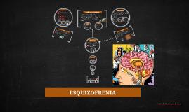 Copy of ESQUIZOFRENIA
