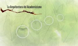 La Arquitectura del Academicismo
