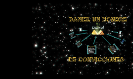 Daniel: UN hombre de Convicciones