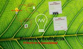 Proyectos Ecológicos