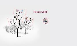 Copy of Funny Stuff