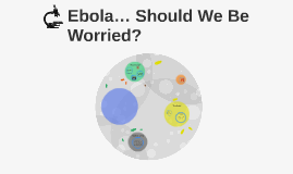 Ebola… Should We Be Worried?