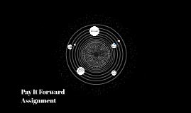 Pay It Forward Assas·sign·ment