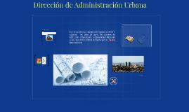 Diagnostico sobre la Direccion de Administracion Urbana