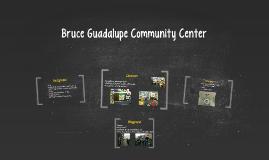 Bruce Guadalupe Community Center