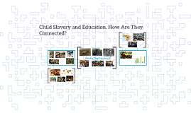 Child Slavery and Education, How Are They Connected?