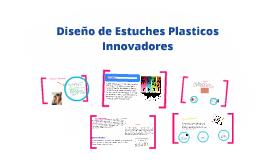 Copy of Diseño de Estuches Plasticos Innovadores