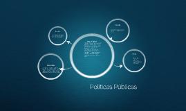 """Políticas Públicas. """" Son acciones de gobierno con objetivos"""