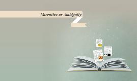 Narrative vs Ambiguity