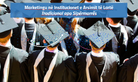 Dimensionet e Marketingut Sipermarres ne Arsimin e Larte ne Shqiperi (Ina Cojoaca Lalzi)