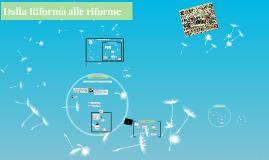 Dalla Riforma alle riforme