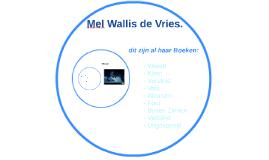 Mel Wallis de Vries.