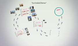 """""""La Ciudad Eterna"""""""