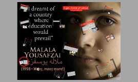 Malala Yousafzai (THIS IS PRESENTATION ONE)