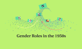 gender role changes from the 1950s 107 gendered roles after the wars historians situate changes in gendered roles and demographic gender roles were shaped in the 1950s and early 1960s by.