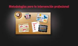 Metodologías para la intervención profesional