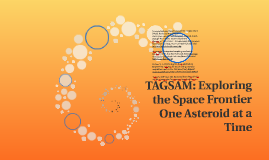 TAGSAM: Changing the Space Frontier One Asteroid at a Time