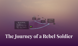 The Journey of a Rebel Soldier