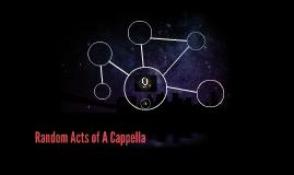 Random Acts of A Cappella