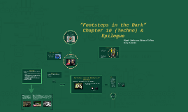 """""""Footsteps in the Dark"""" Chapter 10 (Techno) & Epilogue"""
