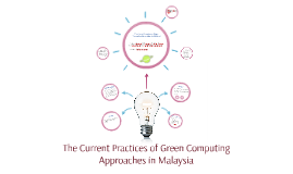 The Current Practices of Green Computing Approaches in Malay