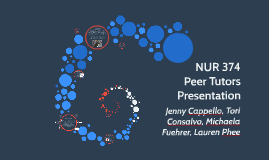 NUR 374 Peer Tutors Presentation