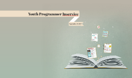 9.21.17 Youth Programmer Inservice