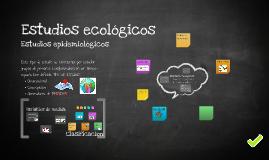 Copy of Estudios ecológicos