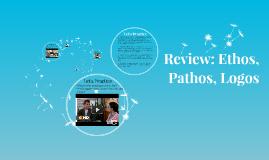Review: Ethos, Pathos, Logos