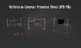 História do Cinema- Primeiros filmes (1895-1916)
