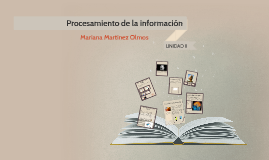 Unidad II Procesamiento de la información