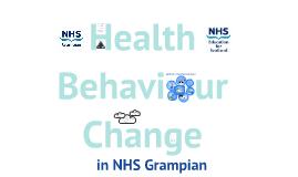 Copy of Health Behaviour Change in NHS Grampian
