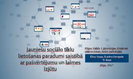 Jauniešu sociālo tīklu lietošanas paradumi saistībā ar pašvē