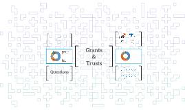 Copy of Grants & Trusts