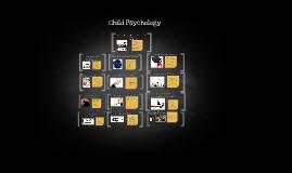Copy of Child Psychology