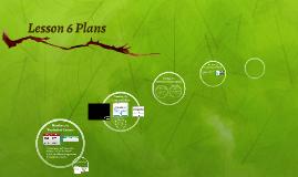 Lesson 6 Plans