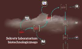 Copy of Sekrety laboratorium biotechnologoicznego